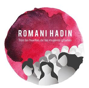 Jardunaldia / Jornada: ROMANI HADIN Emakume ijitoen urratsen atzetik / Tras las huellas de las mujeres gitanas